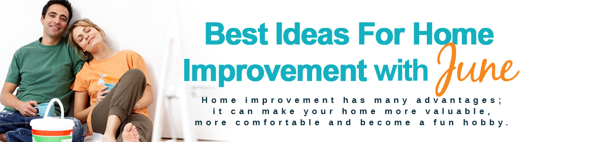 Best Ideas For Home Improvement with June